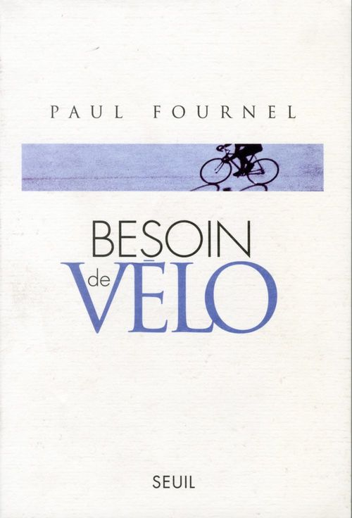 Paul Fournel Besoin de vélo