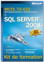 Impl�mentation et maintenance de SQL server 2008 ; MCTS 70-432