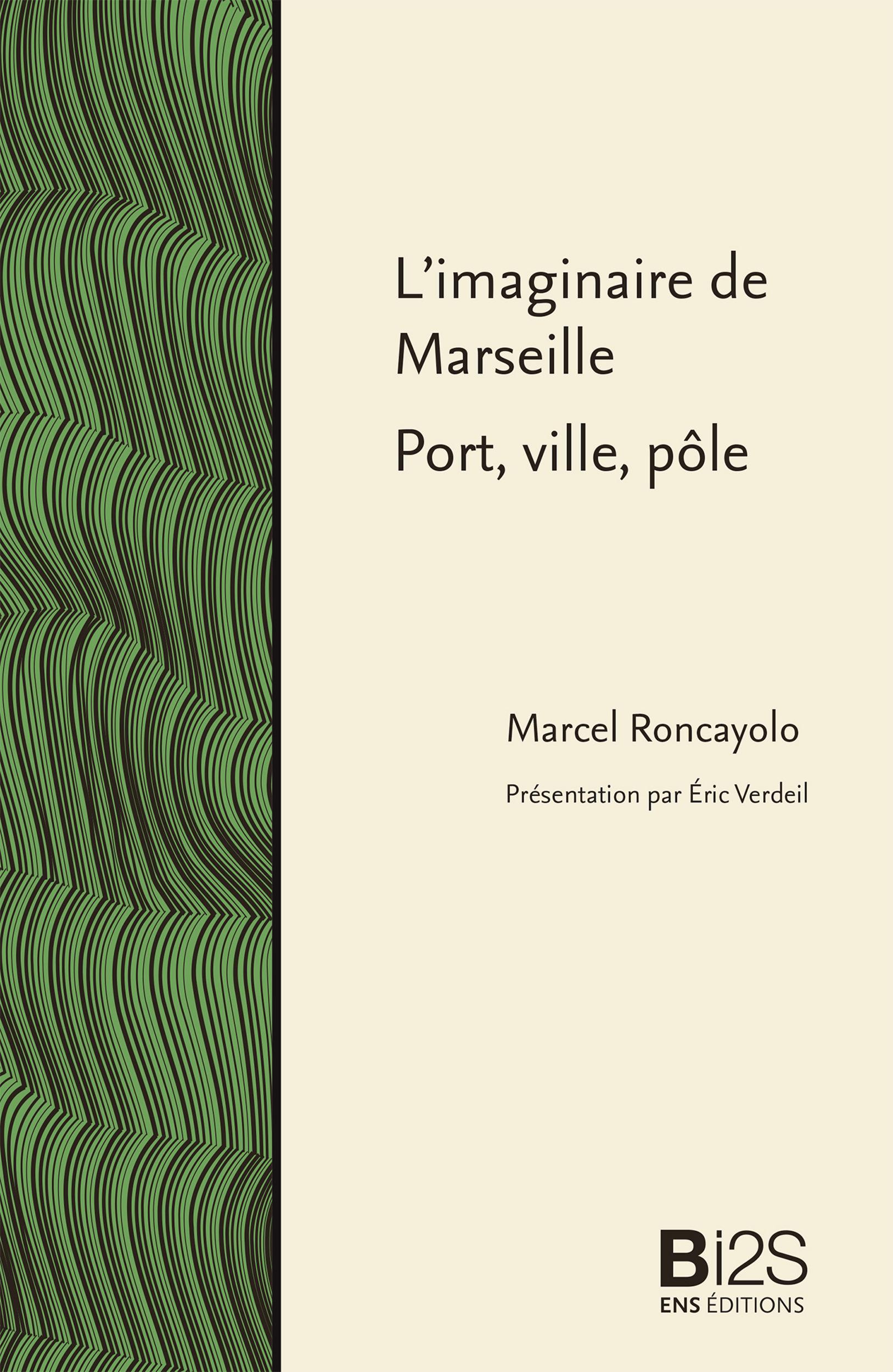 Marcel Roncayolo L'imaginaire de Marseille