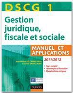 DSCG 1 - Gestion juridique, fiscale et sociale 2011/2012 - 5e éd - Manuel et Applications, Corrigés