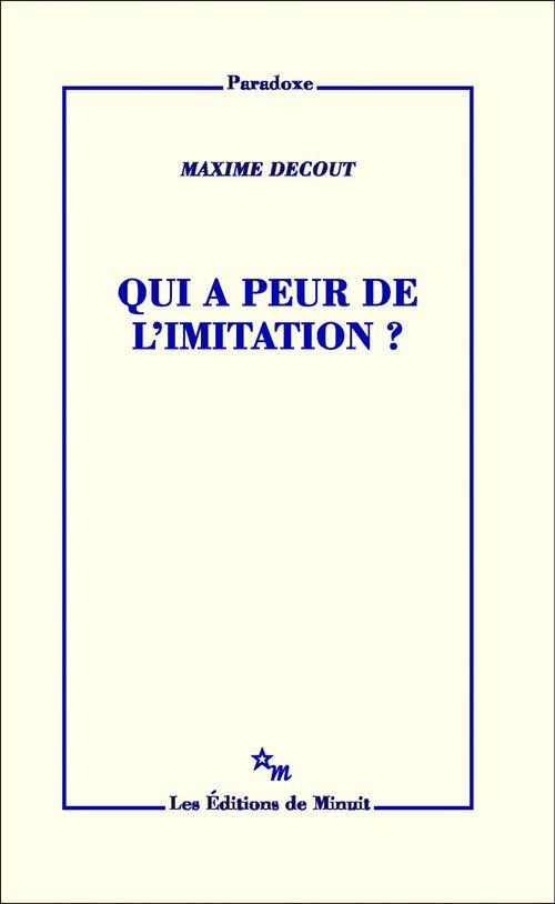 Maxime Decout Qui a peur de l'imitation?