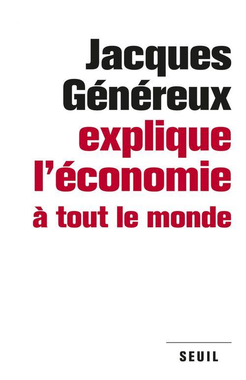 Jacques Généreux Jacques Généreux explique l'économie à tout le monde