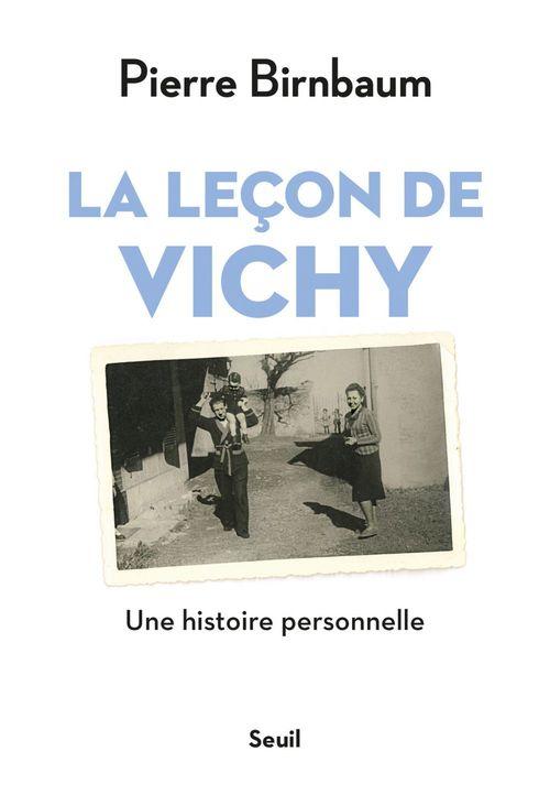 La leçon de Vichy ; une histoire personnelle