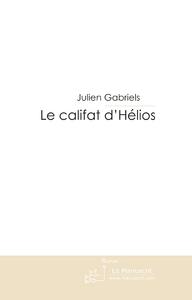 Julien Gabriels Le califat d'Hélios