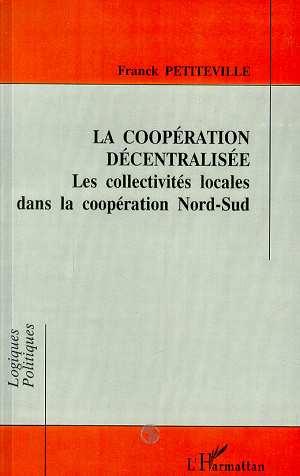 Franck Petiteville La coopération décentralisée ; les collectivités locales dans la coopération nord-sud