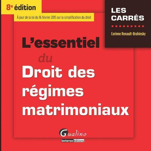 Corinne Renault-Brahinsky L'essentiel du droit des régimes matrimoniaux - 8e édition