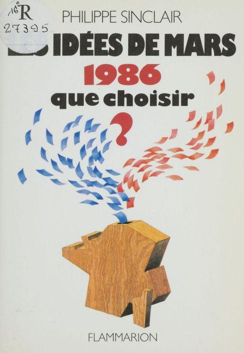 Philippe Sinclair Les Idées de mars 1986 : Que choisir ?