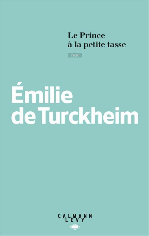 Emilie de Turckheim Le Prince à la petite tasse