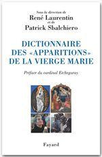 Patrick Sbalchiero Dictionnaire des «apparitions» de la Vierge Marie