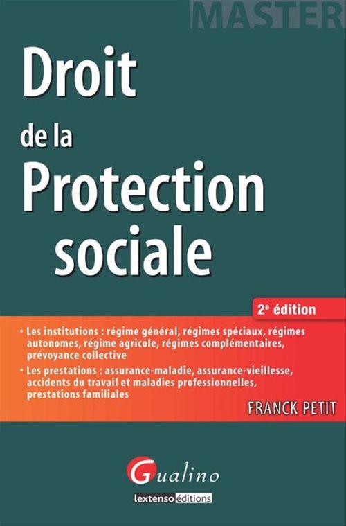 Franck Petit Droit de la protection sociale. 2e éd.