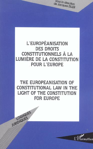 Jacques Ziller L'europeanisation des droits constitutionnels a la lumiere de la constitution pour l'europe