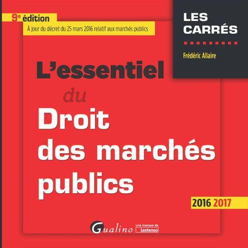 L'essentiel du droit des marchés publics 2016-2017 - 9e édition