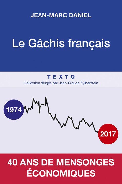 Jean-Marc Daniel Le gâchis français