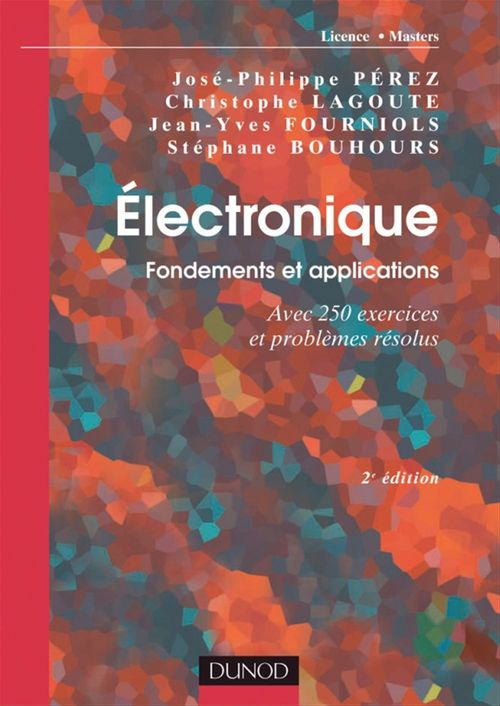 Électronique. Fondements et applications - 2e éd.
