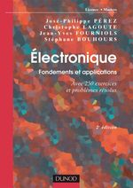 �lectronique. Fondements et applications - 2e �d.