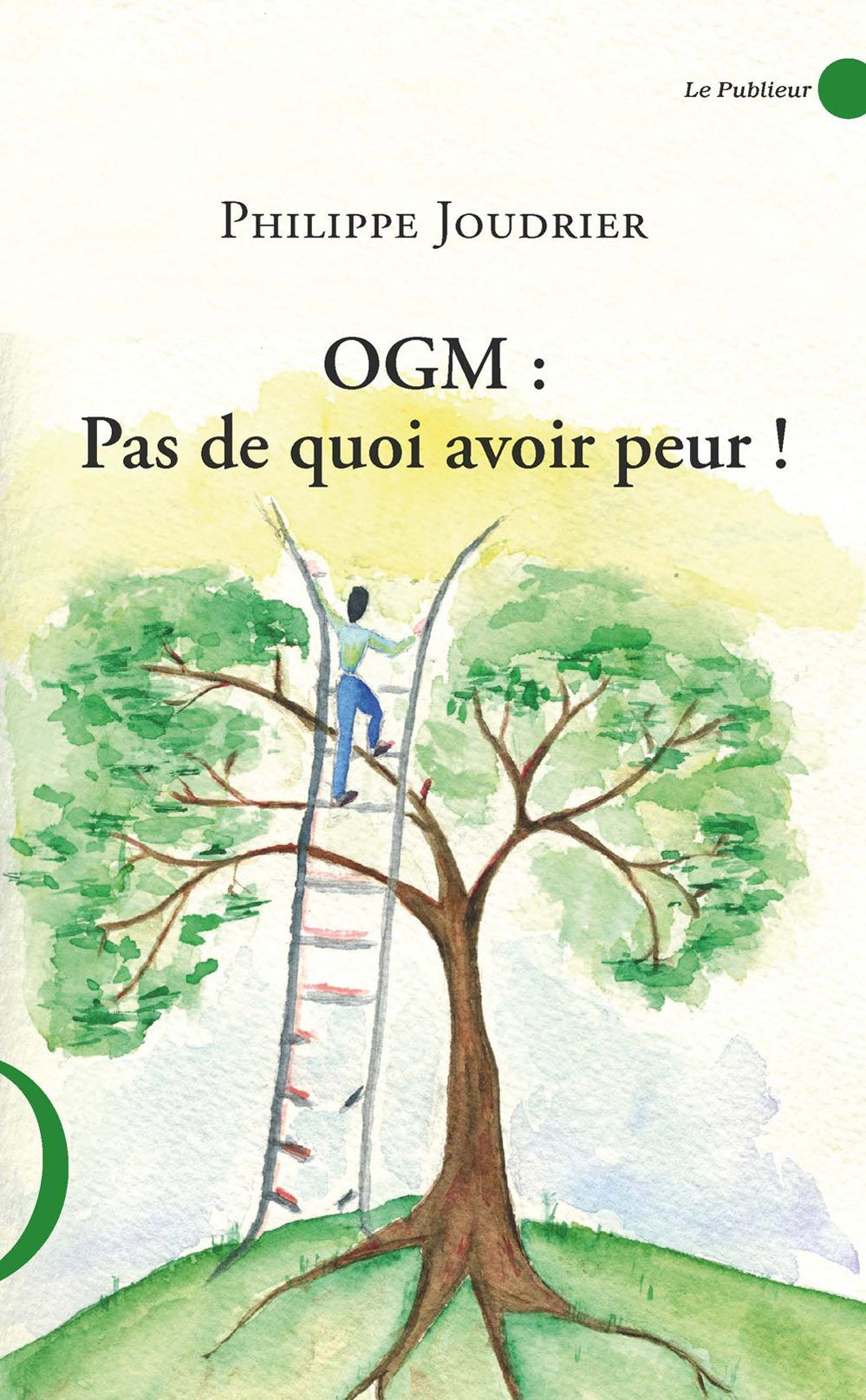 Philippe Joudrier OGM : pas de quoi avoir peur !