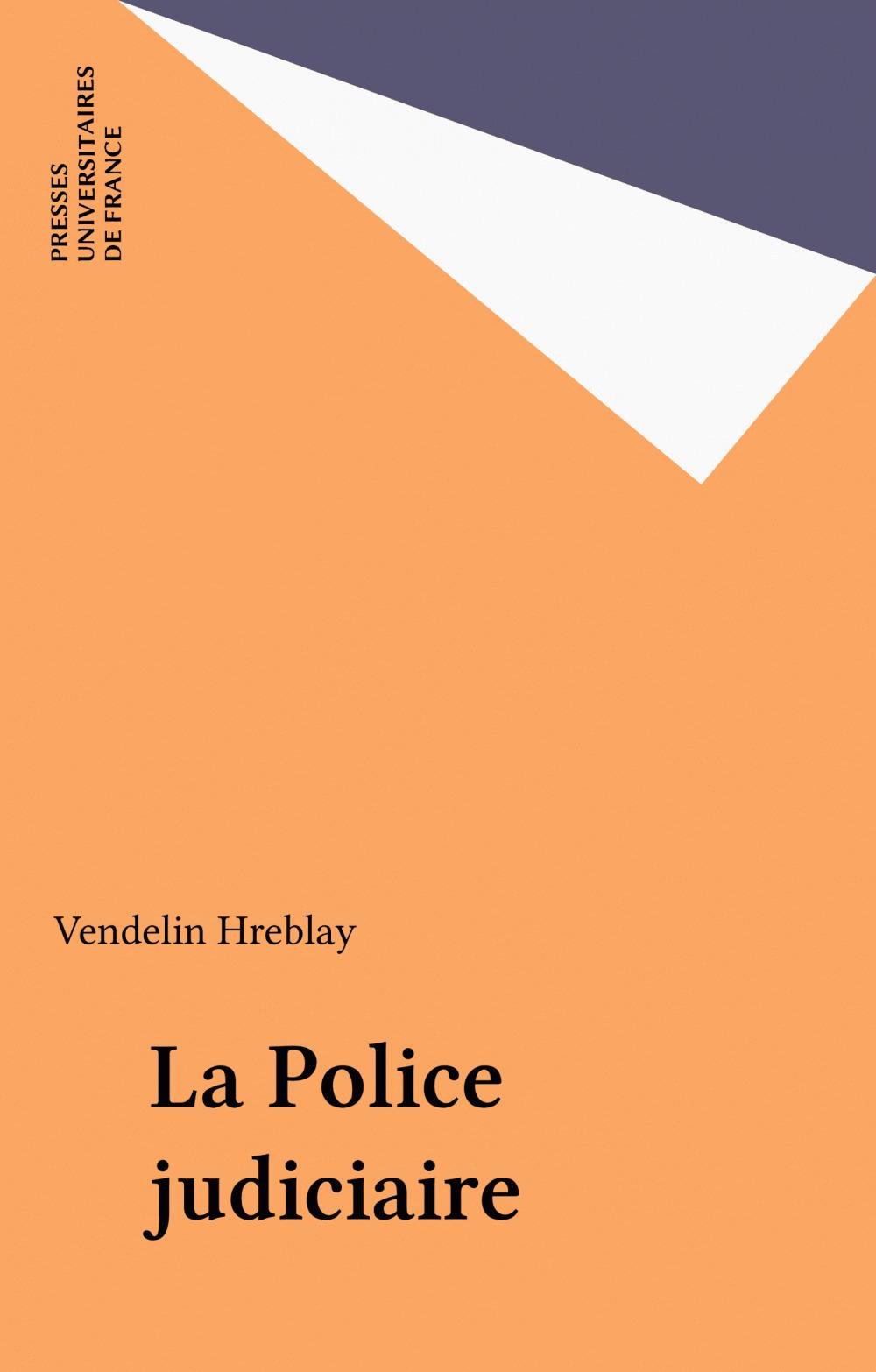 Vendelin Hreblay La Police judiciaire