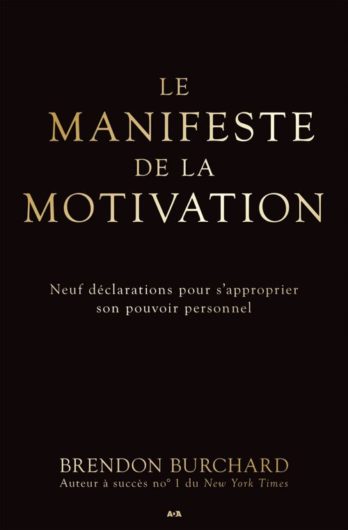 Brendon Burchard Le manifeste de la motivation