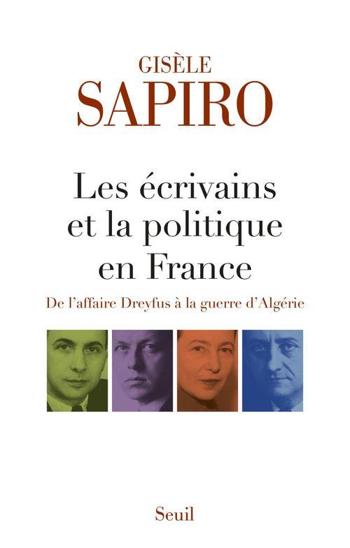 Les écrivains et la politique en France ; de l'affaire Dreyfus à la guerre d'Algérie