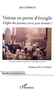 Jose Comblin Vatican en panne d'évangile ; l'Eglise des pauvres, est-ce pour demain ?