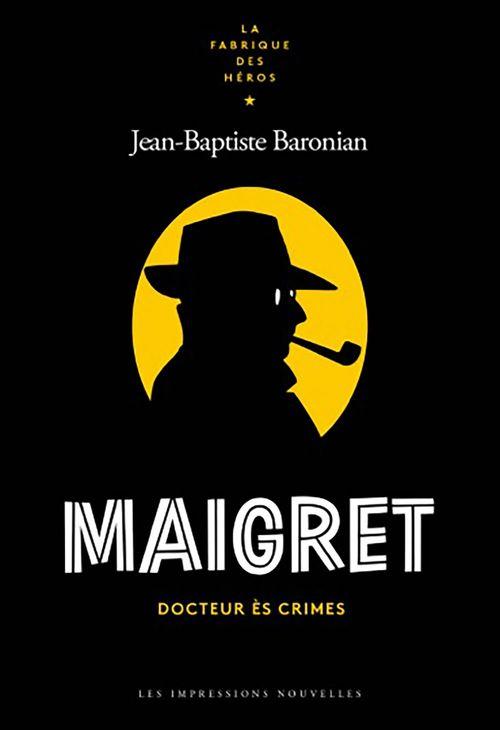Maigret, docteur ès crimes