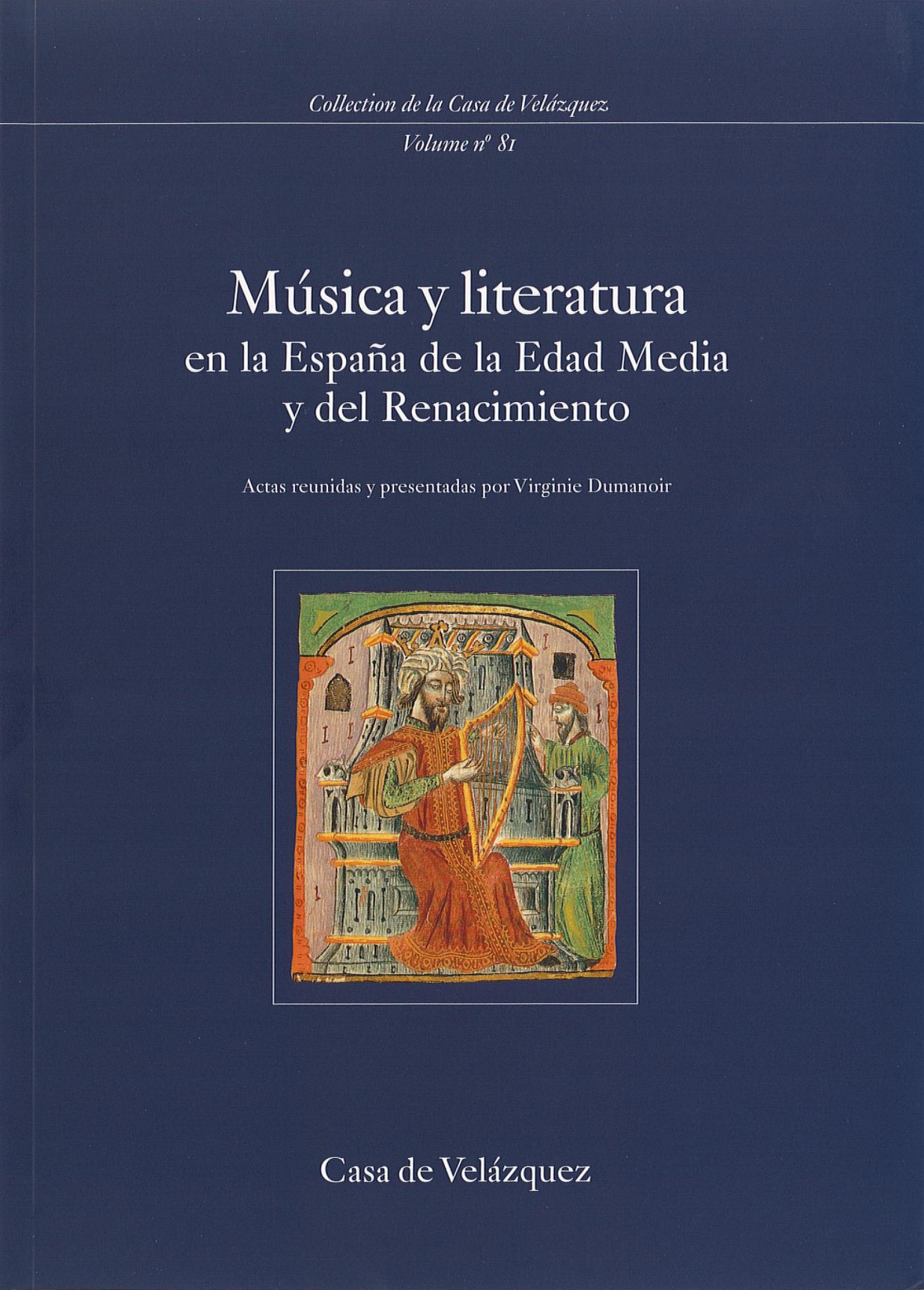 Virginie Dumanoir Música y literatura en la España de la Edad Media y del Renacimiento
