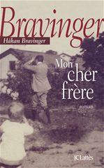 Hakan Bravinger Mon Cher Frère