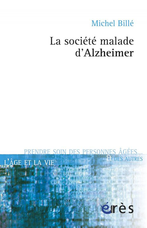 Michel BILLE La société malade d'Alzheimer