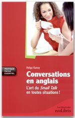 Conversations en anglais ; l'art du small talk en toutes situations !
