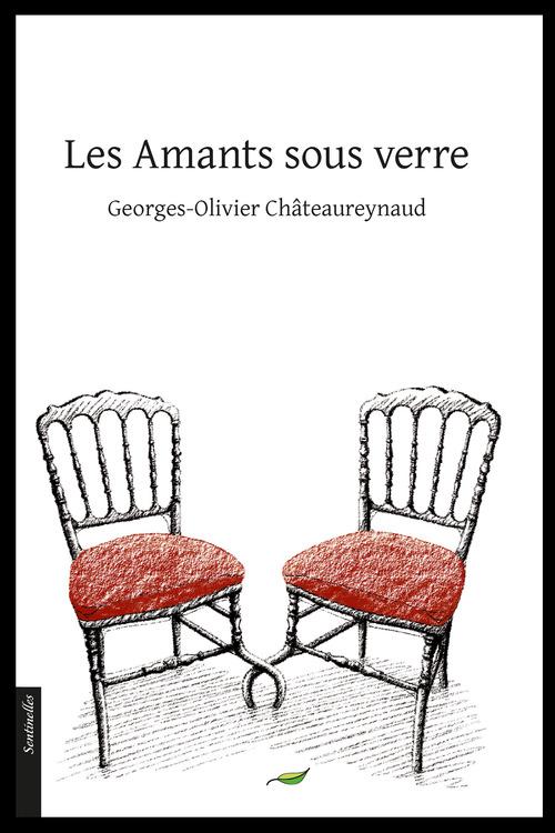 Georges-Olivier Châteaureynaud Les Amants sous verre