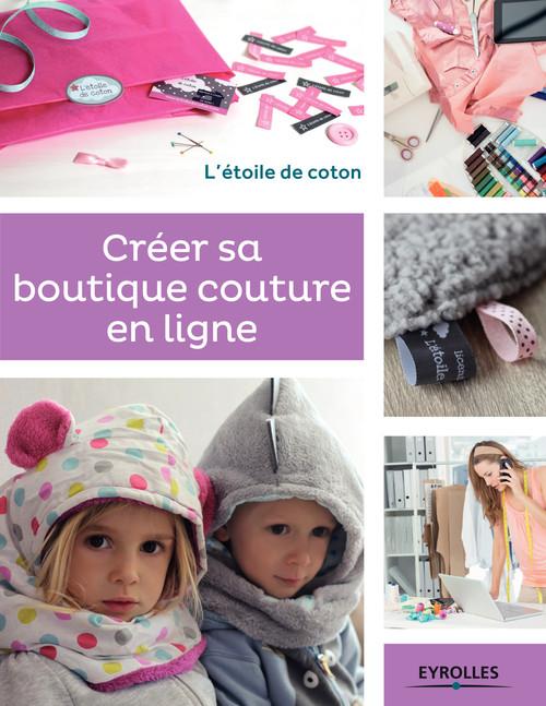 Anaïs Malfilâtre Créer sa boutique couture en ligne