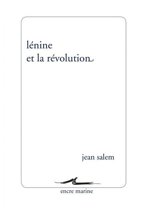 Jean Salem Lénine et la révolution