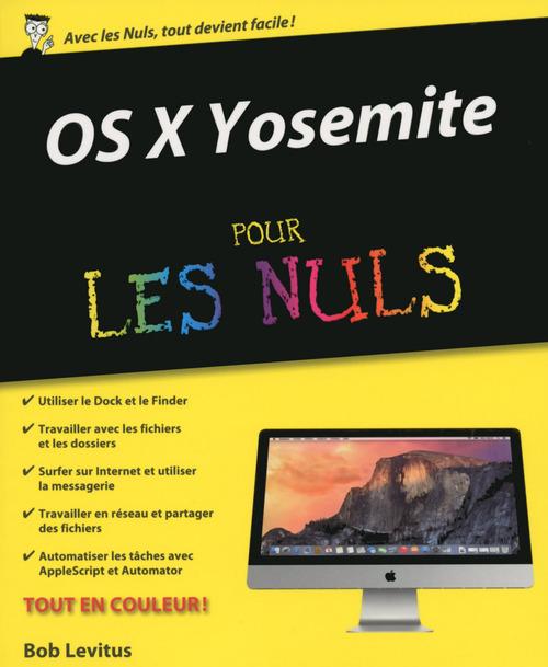 Bob LEVITUS OS X 10.10 Yosemite Pour les Nuls