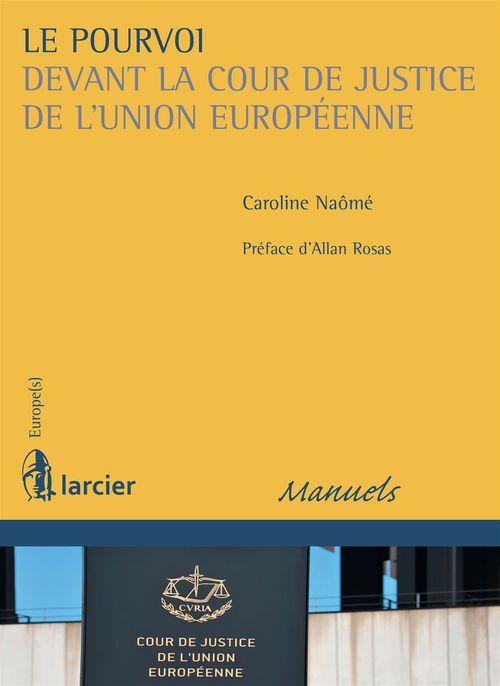 Caroline Naômé Le pourvoi devant la Cour de justice de l'Union européenne