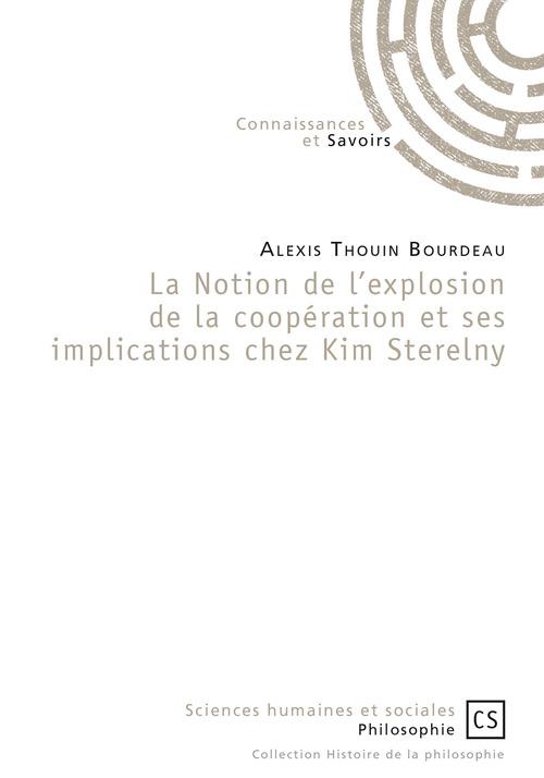 Alexis Thouin Bourdeau La Notion de l'explosion de la coopération et ses implications chez Kim Sterelny