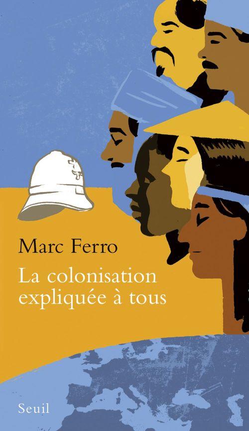 Marc Ferro La Colonisation expliquée à tous