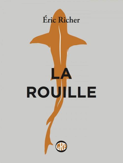 Eric RICHER La Rouille