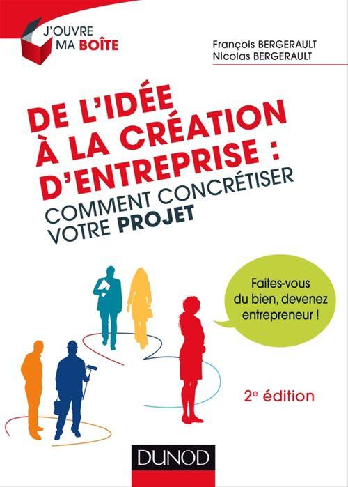 François Bergerault De l'idée à la création d'entreprise - 2e éd.