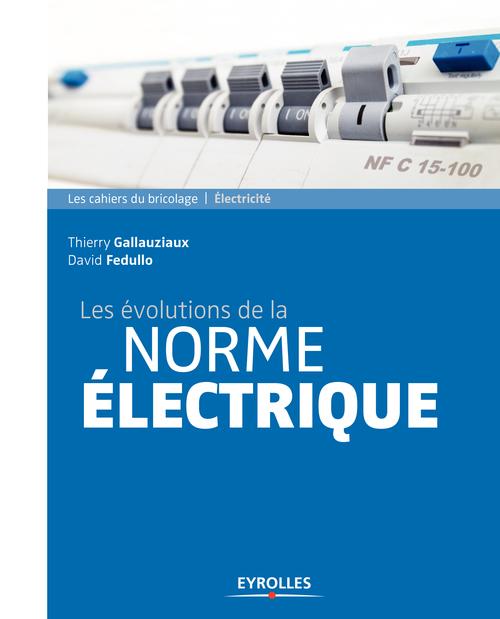 Les évolutions de la norme électrique (3e édition)