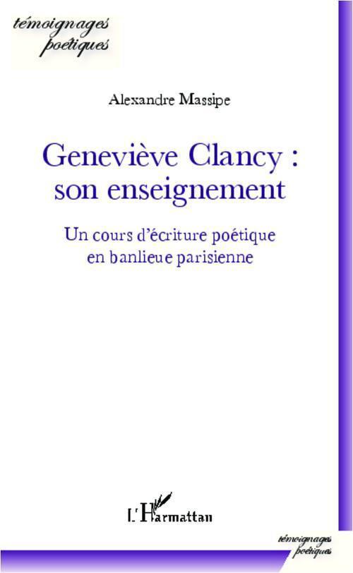 Alexandre Massipe Geneviève Clancy : son enseignement, un cours d'écriture poétique en banlieue parisienne