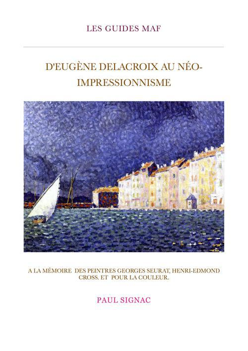 D'Eug�ne Delacroix au n�o-impressionnisme