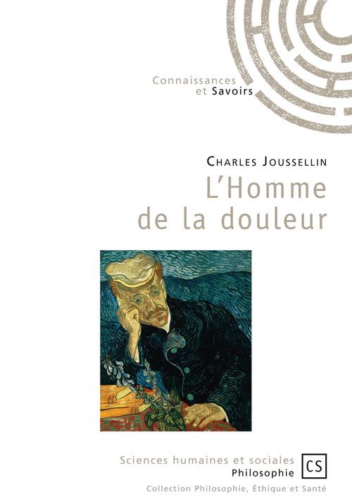 Charles Joussellin L'Homme de la douleur
