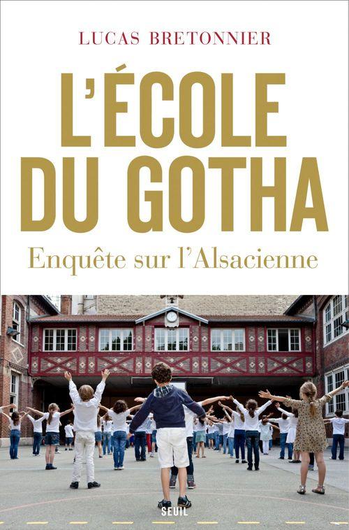 L'Ecole Du Gotha. Enquete Sur L'Alsacienne