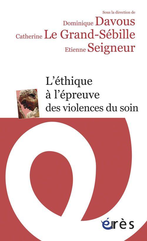 L´éthique à l´épreuve des violences du soin