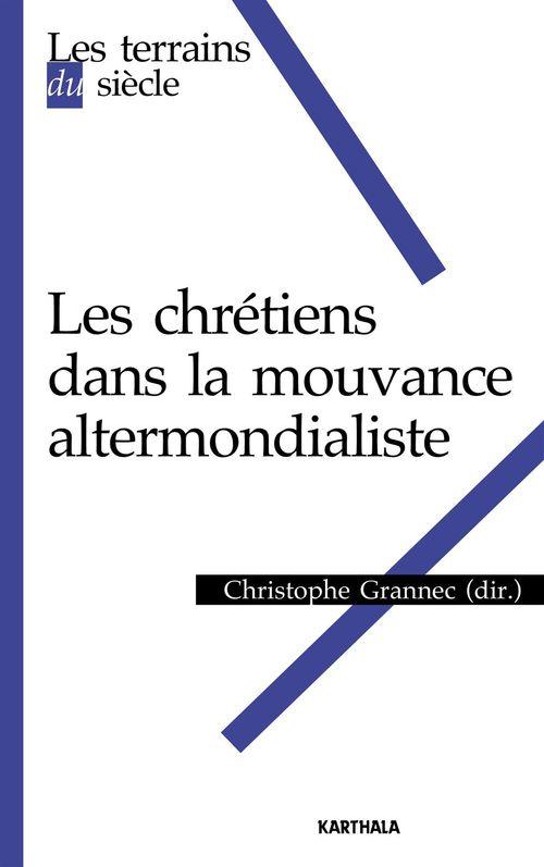 Les chrétiens dans la mouvance altermondialiste