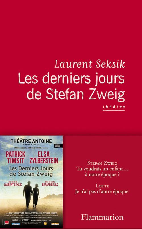 Laurent Seksik Les derniers jours de Stefan Zweig - théâtre