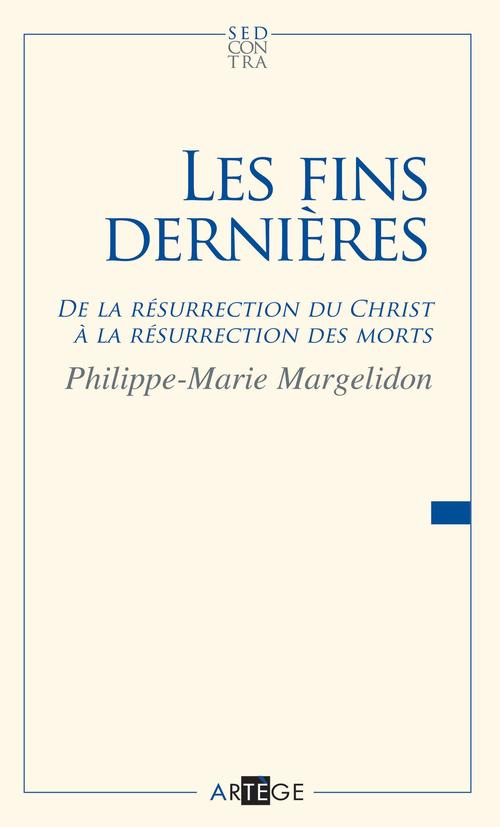 Philippe-Marie Margelidon Les fins dernières