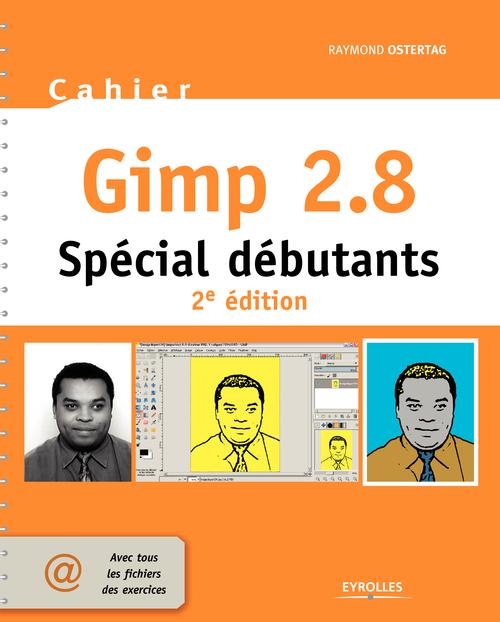 Raymond Ostertag Cahier Gimp 2.8 - Spécial débutants