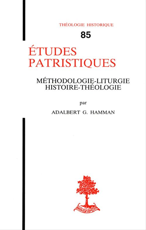 Adalbert-gauthier Hamman Études patristiques - Méthodologie, liturgie, histoire, théologie