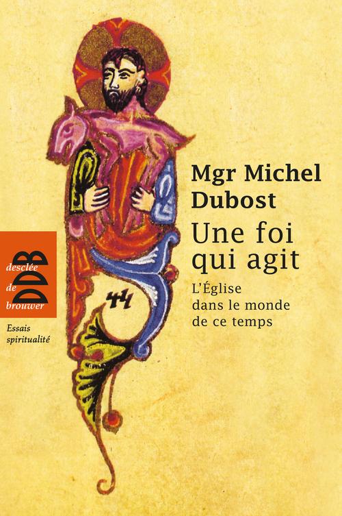 Michel Dubost Une foi qui agit